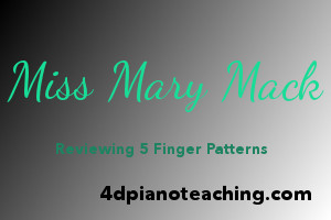 Miss Mary Mack (Reviewing 5 Finger Patterns)