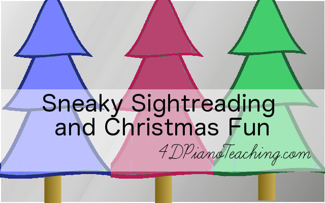 Sneaky Sightreading and Christmas Fun