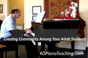 Creating Community Among Your Adult Students from 4DPianoTeaching