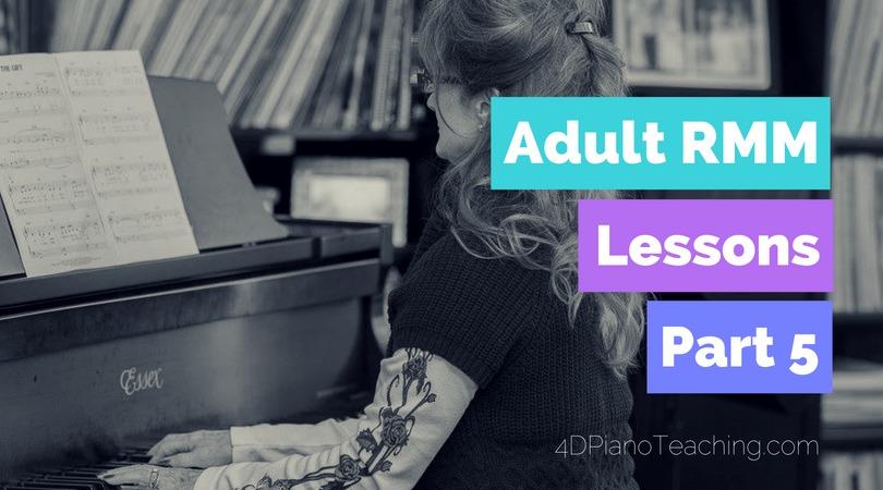 Adult RMM Lessons – Part 5