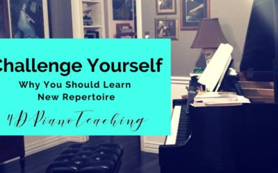 Challenge Yourself – Why You Should Learn New Repertoire