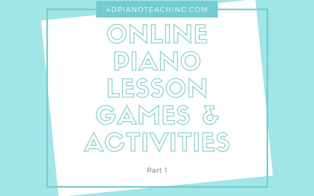 Online Piano Lesson Games & Activities – Part 1